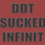DDT SUCKED INFINIT DEFINITY