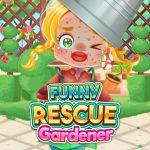 Humorous Rescue Gardener