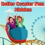 Roller Coaster Fulfilling Hidden