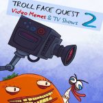 Troll Face Quest: Video Memes and TV Displays: Half 2