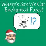 The place's Santa's Cat Enchanted Forest