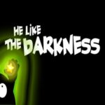 He Likes The Darkness 2021