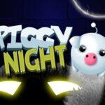 Piggy Night time 2